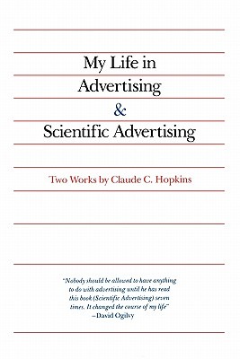 My Life in Advertising and Scientific Advertising - Hopkins, Claude C, and Hopkins Claude