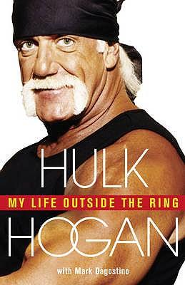 My Life Outside the Ring - Hogan, Hulk