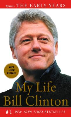 My Life: The Early Years: Volume I: The Early Years - Clinton, Bill, President