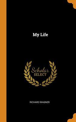 My Life - Wagner, Richard