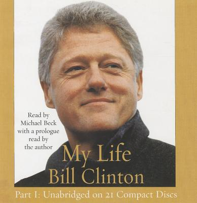 My Life - Clinton, Bill, President, and Beck, Michael (Read by)