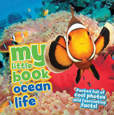 My Little Book of Ocean Life: Packed Full of Cool Photos and Fascinating Facts! - De La Bedoyere, Camilla