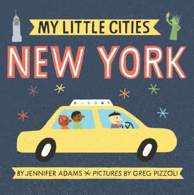 My Little Cities: New York - Adams, Jennifer