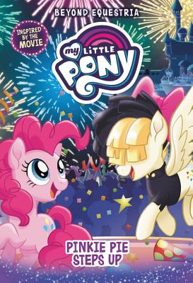 My Little Pony: Beyond Equestria: Pinkie Pie Steps Up - Berrow, G M