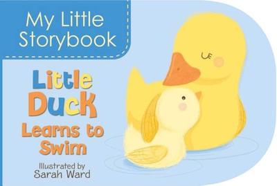 My Little Storybook: Little Duck Learns to Swim -