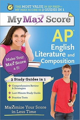 My Max Score AP English Literature and Composition: Maximize Your Score in Less Time - Armstrong, Tony, PH.D