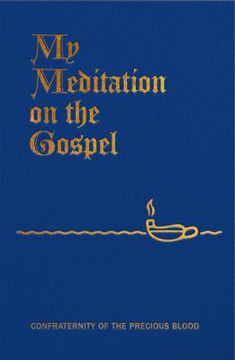 My Meditation on the Gospel - Sullivan, James E, Fr.