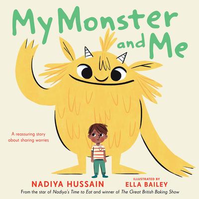 My Monster and Me - Hussain, Nadiya