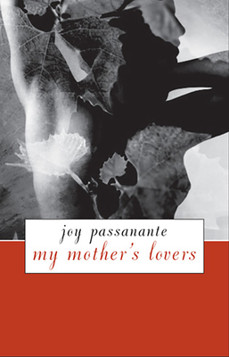 My Mother's Lovers - Passanante, Joy