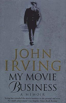 My Movie Business - Irving, John