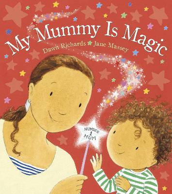 My Mummy is Magic - Richards, Dawn