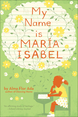 My Name Is Maria Isabel - Ada, Alma Flor, and Cerro, Ana M (Translated by)