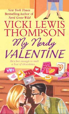 My Nerdy Valentine - Thompson, Vicki Lewis