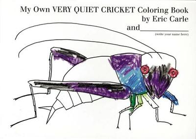 My Own Very Quiet Cricket Coloring Book - Carle, Eric