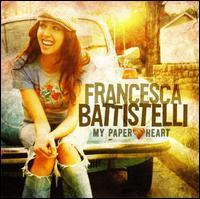 My Paper Heart - Francesca Battistelli