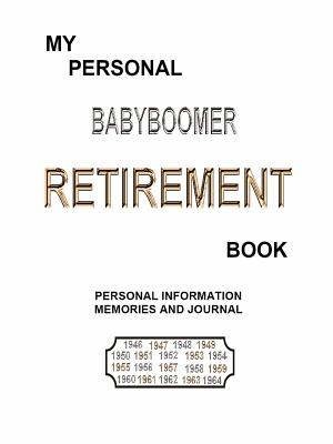 My Personal Babyboomer Retirement Book - Richard, LM