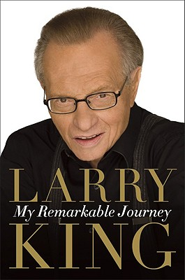 My Remarkable Journey - King, Larry, and Fussman, Cal