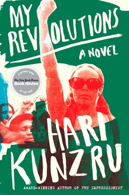 My Revolutions - Kunzru, Hari