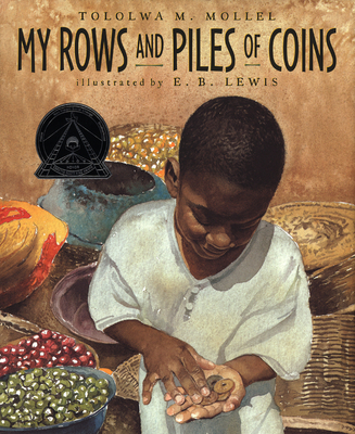 My Rows and Piles of Coins - Mollel, Tololwa M, and Lewis, E B (Illustrator)