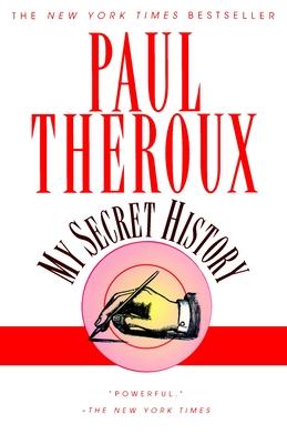 My Secret History - Theroux, Paul
