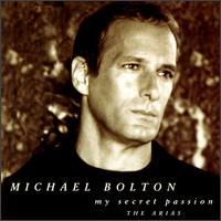 My Secret Passion: The Arias - Michael Bolton