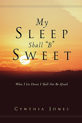 My Sleep Shall B Sweet - Jones, Cynthia, PhD