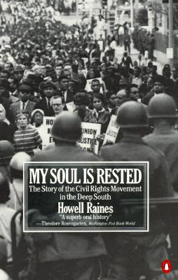 My Soul Is Rested: Movement Days in the Deep South Remembered - Raines, Howell