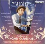 My Stardust Melody: The Songs of Hoagy Carmichael