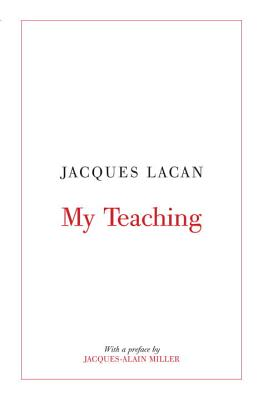My Teaching - Lacan, Jacques, Professor, and Macey, David (Translated by)