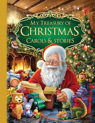 My Treasury of Christmas Carols & Stories - Hinkler Books (Editor)