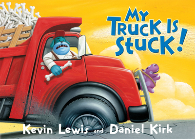 My Truck Is Stuck! - Lewis, Kevin