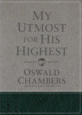 My Utmost for His Highest: Updated Language Gift Edition - Chambers, Oswald, and Reimann, James
