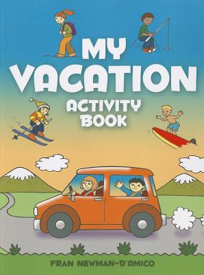 My Vacation Activity Book - Newman-D'Amico, Fran