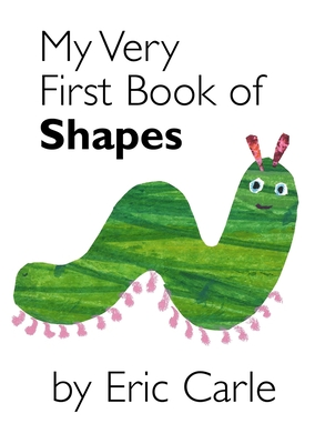 My Very First Book of Shapes - Carle, Eric
