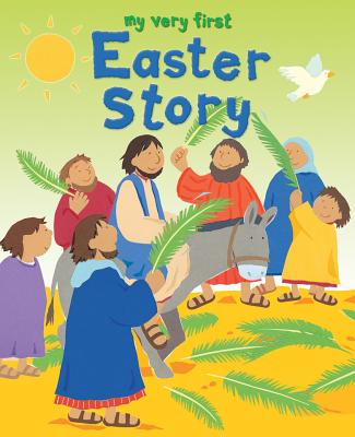 My Very First Easter Story - Ayliffe, Alex