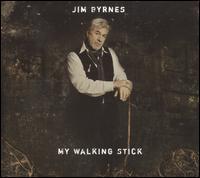 My Walking Stick - Jim Byrnes