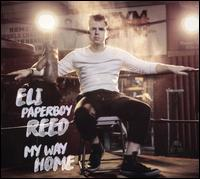 "My Way Home - Eli ""Paperboy"" Reed"
