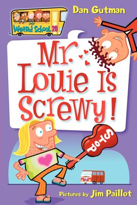 My Weird School #20: Mr. Louie Is Screwy! - Gutman, Dan