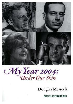 My Year 2004: Under Our Skin - Messerli, Douglas