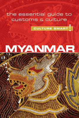 Myanmar - Culture Smart! - May, Kyi Kyi, and Nugent, Nicholas