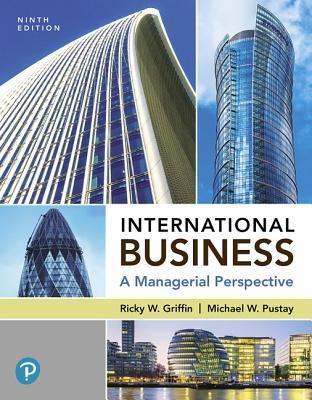 Mylab Management with Pearson Etext -- Access Card -- For International Business: A Managerial Perspective - Griffin, Ricky W, and Pustay, Mike W