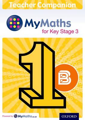 Mymaths: for Key Stage 3: Teacher Companion 1b - Housden, Brian