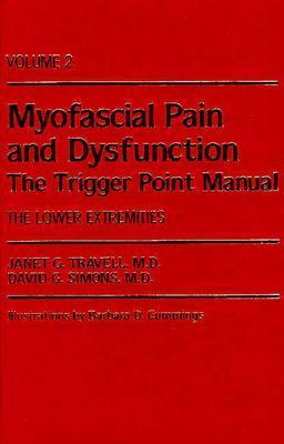 Myofascial Pain and Dysfunction: The Trigger Point Manual: Volume 2: The Lower Extremities - Travell, Janet G, MD