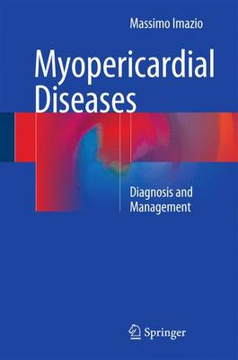 Myopericardial Diseases: Diagnosis and Management - Imazio, Massimo