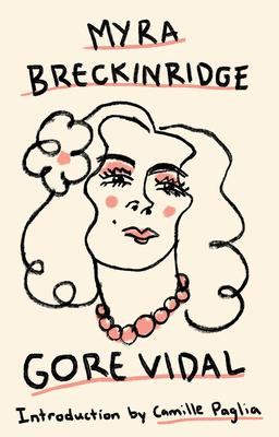 Myra Breckinridge - Vidal, Gore, and Paglia, Camille (Introduction by)
