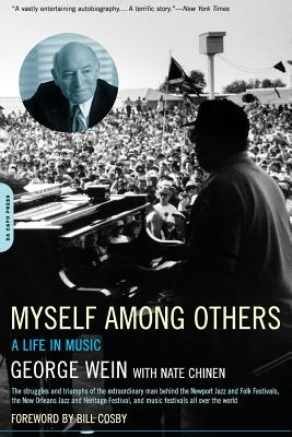 Myself Among Others: A Life in Music - Wein, George, and Chinen, Nate