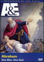 Mysteries of the Bible: Abraham - One Man, One God