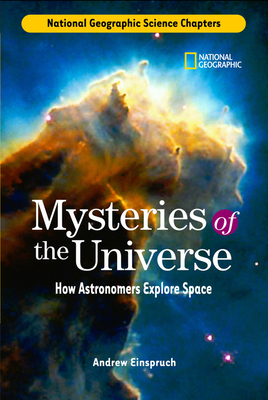 Mysteries of the Universe: How Astronomers Explore Space - Einspruch, Andrew