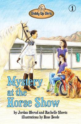 Mystery at the Horse Show: Giddy Up Girls #1 - Olerud, Jordan
