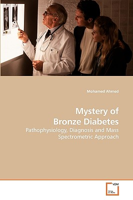 Mystery of Bronze Diabetes - Ahmed, Mohamed